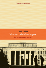 Uwe Timm - Vnnen och frmlingen