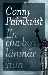 Conny_Palmkvist_En_cowboy_lämnar_stan_framsida