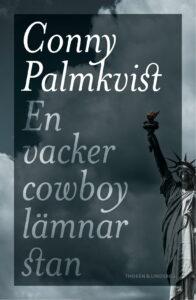 Conny_Palmkvist_En_vacker_Cowboy_lämnar_stan_frihetsgudinnan
